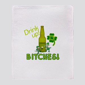 Drink Up Bitches! St. Patrick Throw Blanket