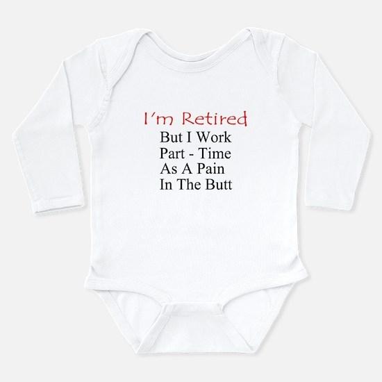 I'm Retired Long Sleeve Infant Bodysuit