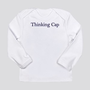 Thinking Cap ... Long Sleeve Infant T-Shirt
