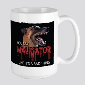 Maligator Bad Thing Large Mug