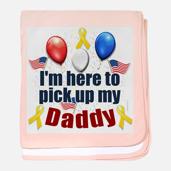 Pick Up My Daddy | baby blanket