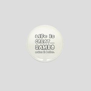 Life is great. Sambo makes it better. Mini Button