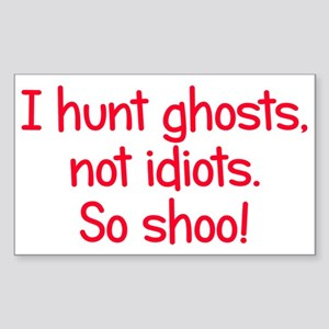 Ghosts, not idiots Sticker (Rectangle)