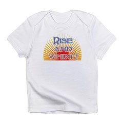 Rise and Whine Infant T-Shirt