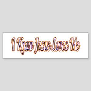 I Know Jesus Loves Me Bumper Sticker