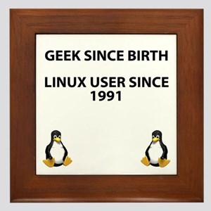 Geek since birth. Linux...1991 Framed Tile