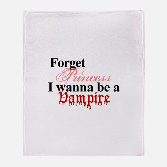 Forget princess VAMPIRE Throw Blanket