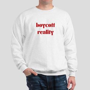 boycott reality Sweatshirt