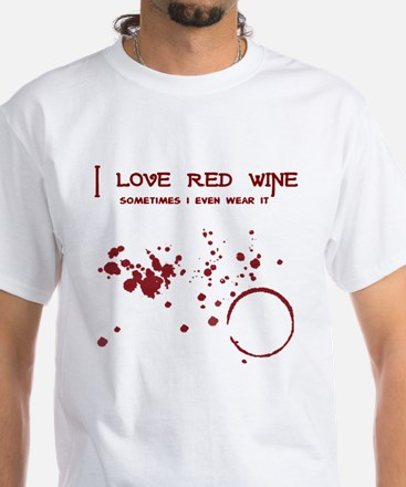 I Love Red Wine Sometimes I W White T-Shirt