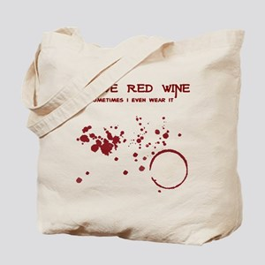 I Love Red Wine Sometimes I W Tote Bag