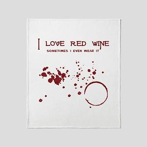 I Love Red Wine Sometimes I W Throw Blanket