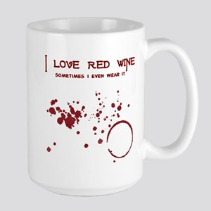 I Love Red Wine Sometimes I W Large Mug