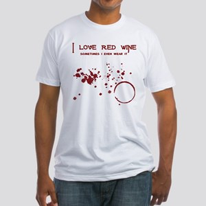 I Love Red Wine Sometimes I W Fitted T-Shirt
