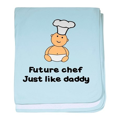 FUTURE CHEF JUST LIKE DADDY baby blanket