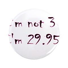 I'm Not 30 I'm 29.95 3.5