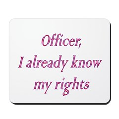 Officer I Already Know My Rig Mousepad