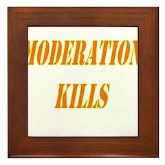 Moderation Kills Framed Tile