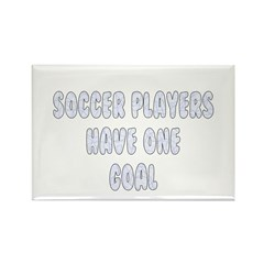 Soccer Players Have One Goal Rectangle Magnet (100