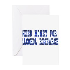 Need Money Alcohol Research Greeting Cards (Pk of