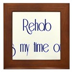 Rehab Is My Time Out Framed Tile