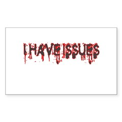I Have Issues Sticker (Rectangle)