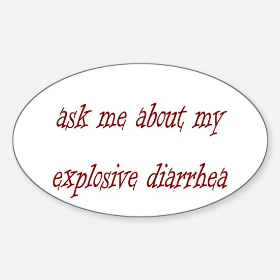 Ask Me About My Explosive Dia Sticker (Oval)