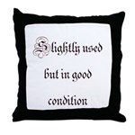 Slightly Used But In Good Con Throw Pillow