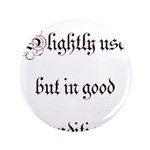 "Slightly Used But In Good Con 3.5"" Button (10"