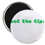 Just The Tip!! Magnet