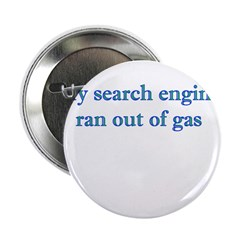 """My Search Engine Ran Out Of G 2.25"""" Button (1"""