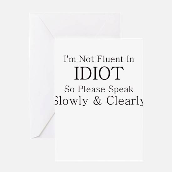 I'M NOT FLUENT IN IDIOT SO SP Greeting Card