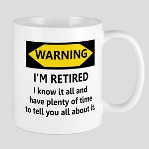 WARNING I'M RETIRED I KNOW IT Mug