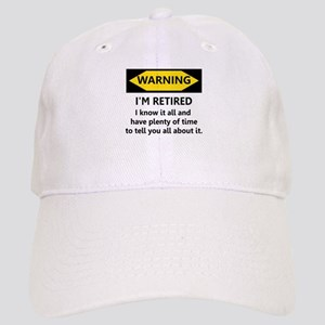 WARNING I'M RETIRED I KNOW IT Cap