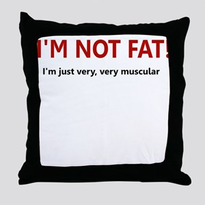 I'M NOT FAT JUST VERY VERY MU Throw Pillow
