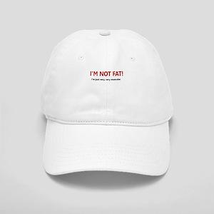 I'M NOT FAT JUST VERY VERY MU Cap