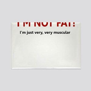 I'M NOT FAT JUST VERY VERY MU Rectangle Magnet
