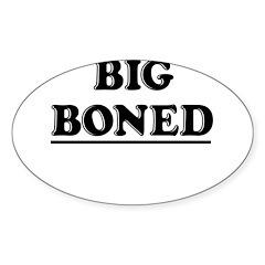 BIG BONED Sticker (Oval 50 pk)