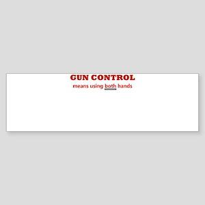 GUN CONTROL MEANS USING BOTH Sticker (Bumper)