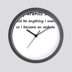 MY PARENTS SAID I COULD BE AN Wall Clock