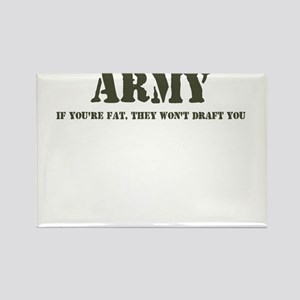 ARMY IF YOU'RE FAT THEY WON'T Rectangle Magnet