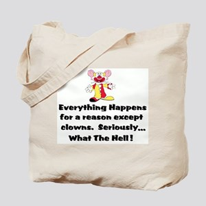 Everything happens for a reas Tote Bag