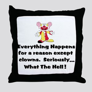 Everything happens for a reas Throw Pillow