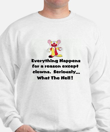 Everything happens for a reas Sweatshirt