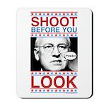 Cheney Shoot Mousepad