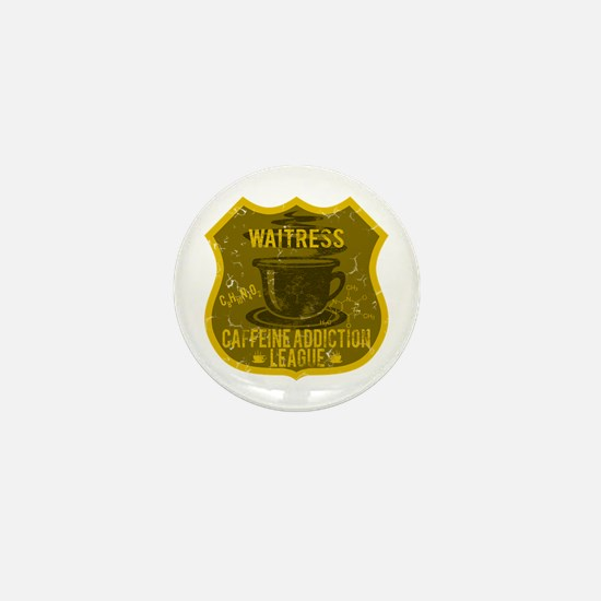 Waitress Caffeine Addiction Mini Button
