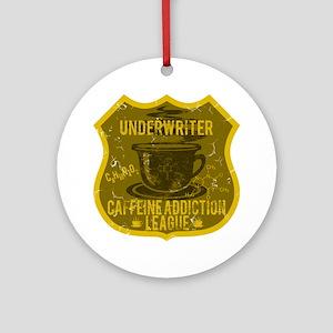 Underwriter Caffeine Addiction Ornament (Round)