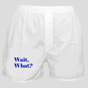 Wait, What? Boxer Shorts