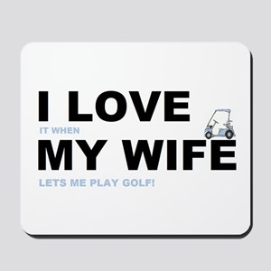 Golfing I love my wife Mousepad