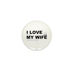 Golfing I love my wife Mini Button (100 pack)