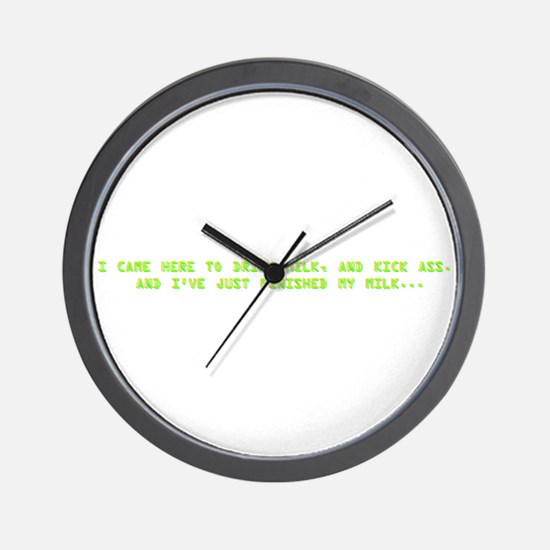 I cam here to drink milk Wall Clock